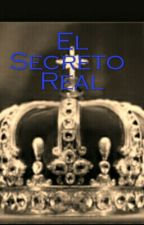 El Secreto Real by Sherminaia2002
