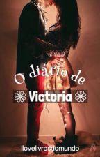 O Diário de Victoria by ilovelivrosdomundo
