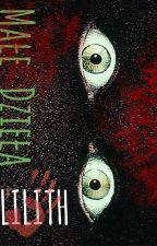 Małe dzieła Lilith by LilithBreen