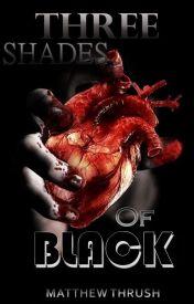Three Shades of Black [#Wattys2016]