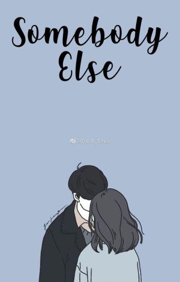 Somebody Else || a.v.