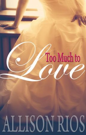 Too Much To Love by AllieRios