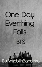 One day everything falls - BTS by AmabilinBandeira