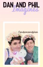 Dan And Phil Imagines   *Requests Open* by fandomsandphan