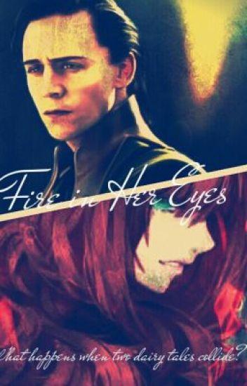 Fire in Her Eyes (An Avengers/Loki Fanfiction) - beysus