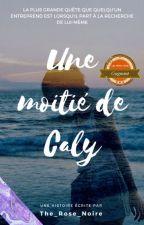 Une Moitié de Caly by The_Rose_Noire