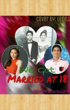 We Got Married at 18 [Nashlene ] by midnightsnackauthor