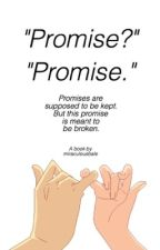 Promise? Promise. by miraculousbale