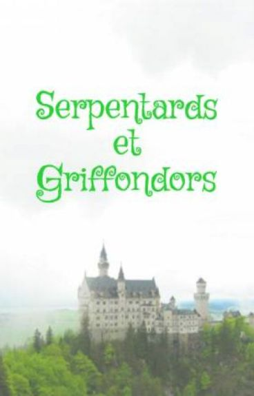 Serpentards et Griffondors