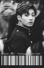 Save Me {HIATUS} by StellarNights74