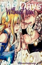 The Days Without You | A Nalu Story ***SLOW UPDATES*** by 1NeverEndingStories1