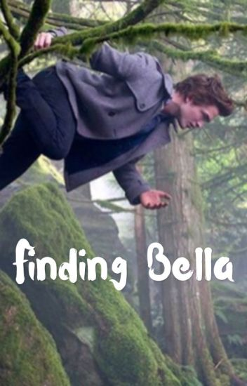 Finding Bella (ON HOLD)