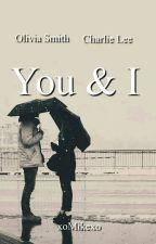 You And I [SKOŃCZONE] by xoMikexo