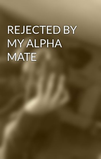 REJECTED BY MY ALPHA MATE