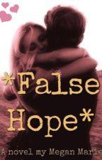 *False Hope* by atasteofchocolate