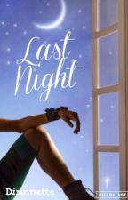 LastNight by dinnnette
