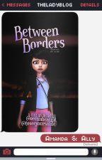 Between Borders by TheLadyblog