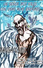 """Cómic / Manga: """"Un señor muy viejo con Unas Alas Enormes"""" by xXJOTE023Xx"""