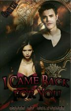 I Came Back For You by milyza