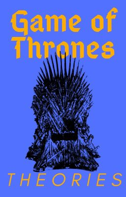 game of thrones theories giuliano wattpad. Black Bedroom Furniture Sets. Home Design Ideas