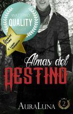 © Almas Del Destino (EDICIÓN 2016) by AuraLuna
