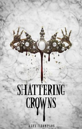 Shattering Crowns by Astariel