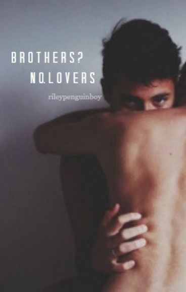 Brothers? No, Lovers