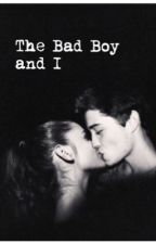 The Bad Boy and I by anonymous12102001