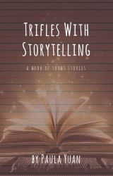 Trifles with Storytelling (a short story collection) by kuroneko713