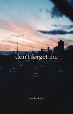 don't forget me {lashton} by CrackCobain