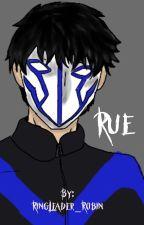 Rue by RingLeader_Robin