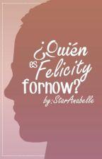 ¿Quién es FelicityForNow?  #1   by StarAnabelle