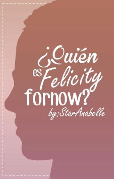 ¿Quién es FelicityForNow?  [Wattys2016]