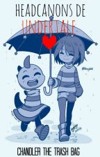 [Headcanons De Undertale] (Tumblr) by chandlertrash