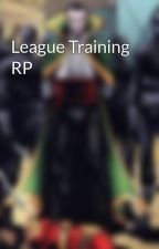 League Training RP by TheLeagueofAssassins