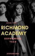 Richmond Academy: Sophomore Year (Book 2) by raphoenix23