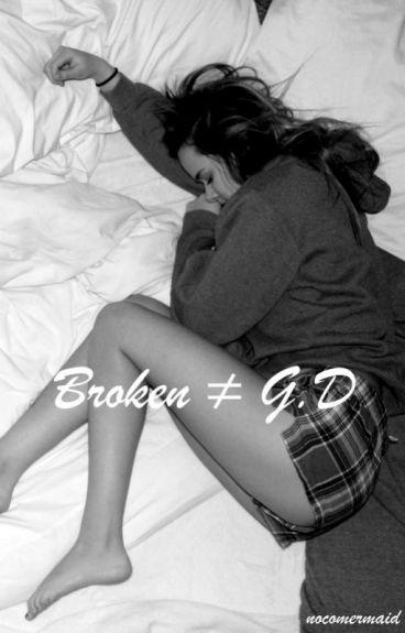 Broken    G.D