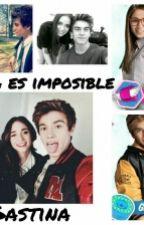 Nada Es Imposible (Gastina) by Felicityfornow17
