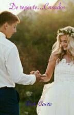 De Repente...Casados by MaHhCorte