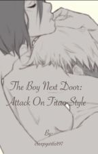 The boy next door: attack on Titan style  by creepyartist97