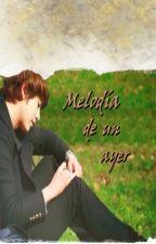 Melodía de un ayer {YeHyun} by Ambrose-yh