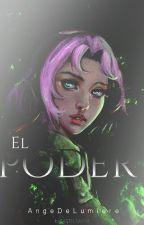 El Poder[EDITANDO] PAUSADA. by -AngeDeLumiere-