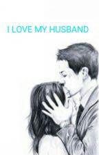 I Love My Husband by NadiaIslamiyah
