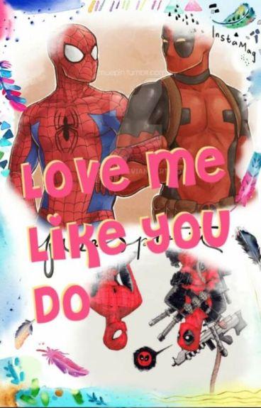 Spideypool: Love me like you do