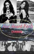 Her Heart Feels // (CAMREN) by vainilla_green