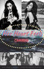 Her Heart Feels // (CAMREN) by vainilla_green