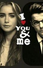 I ♥ You & Me  ^^  (Louis Tomlinson FF) by Niceforyouandjustfun