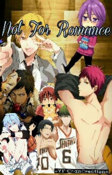 Not For Romance [Various!Male!KNB x Seke!Male!Reader]