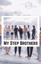My Step Brothers  by BangtanLife113