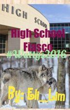 High School Fiasco [COMPLETED] [#Wattys2016] by Eli_Lim